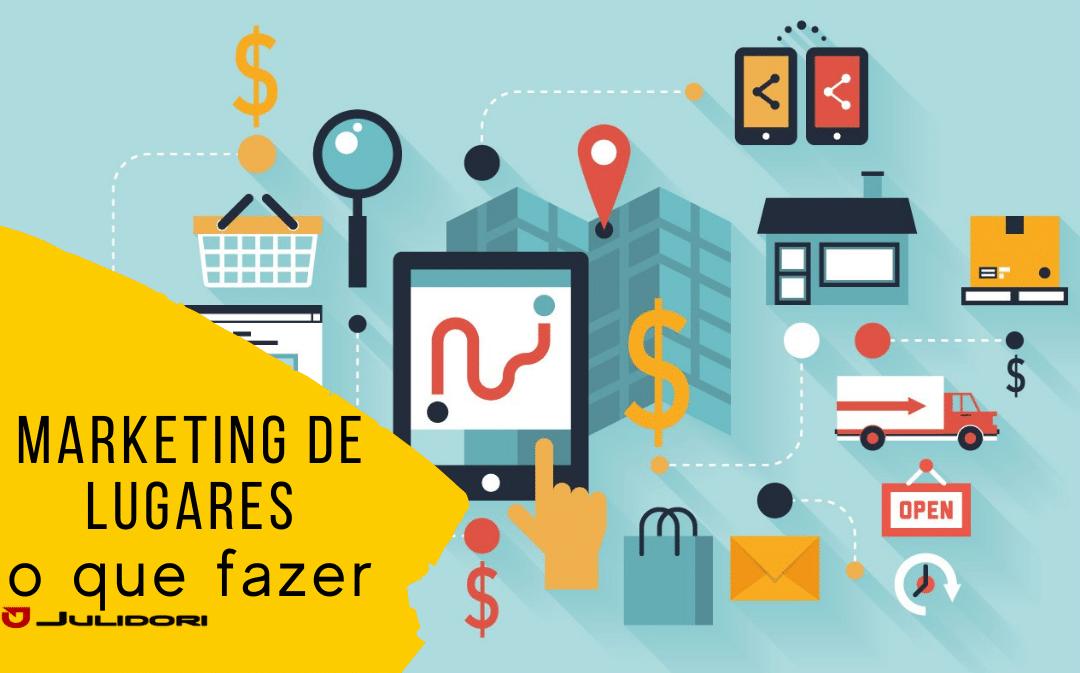 Marketing de Lugares – O que fazer