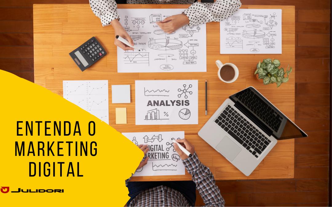 Entenda o Marketing Digital